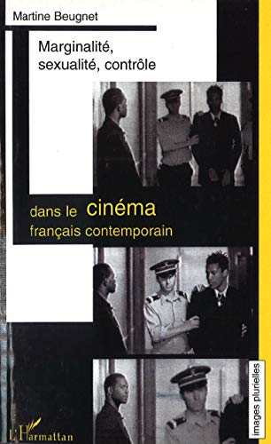 Marginalité, sexualité, contrôle dans le cinéma français ...