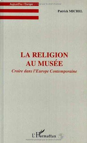 9782738485793: La religion au musée - Croire dans l'Europe contemporaine