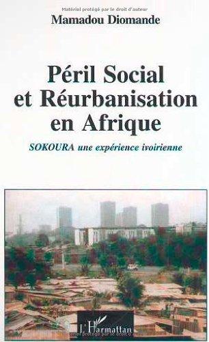 Péril social et reurbanisation en afrique. sokouraa: Mamadou Diomande