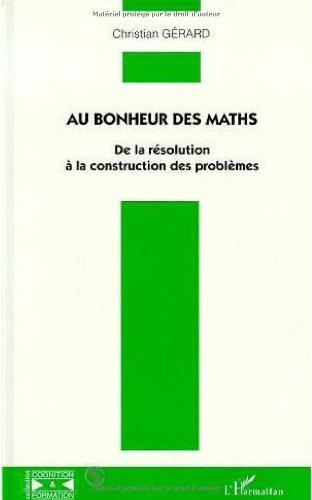 9782738487230: Au bonheur des maths: De la resolution a la construction des problemes (Collection Cognition et formation) (French Edition)