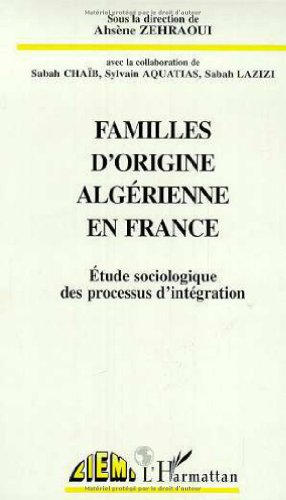 9782738487438: Familles d'origine alg�rienne en France : �tude sociologique des processus d'int�gration