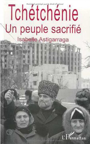 9782738487827: Tchetchenie: Un peuple sacrifie (French Edition)
