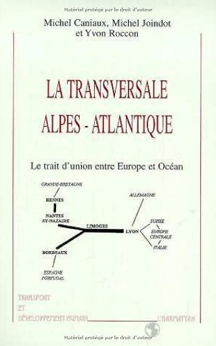 9782738487902: La transversale Alpes-Atlantique : le trait d'union entre Europe et océan