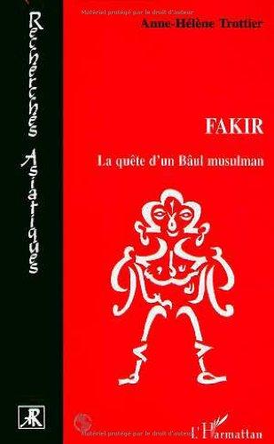 9782738488886: Fakir la Quete d'un Baul Musulman