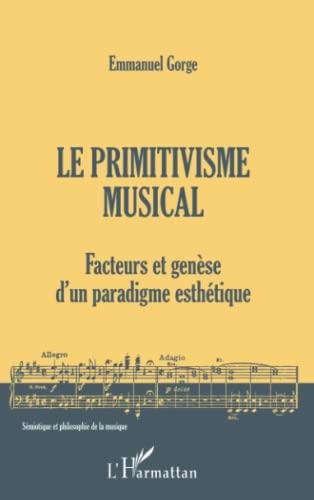 9782738489012: Le primitivisme musical. Facteurs et genèse d'un paradigme esthétique