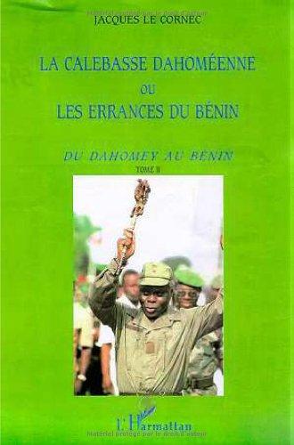 La calebasse dahoméenne ou les errances du: Jacques Le Cornec
