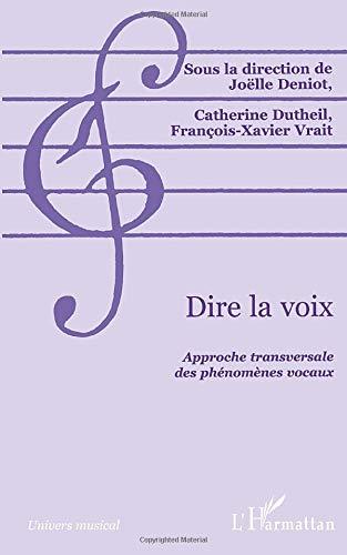 9782738490322: DIRE LA VOIX: Approche transversale des phénomène vocaux (Collection Univers musical) (French Edition)