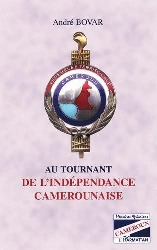 9782738490551: Au tournant de l'independance camerounaise (Collection