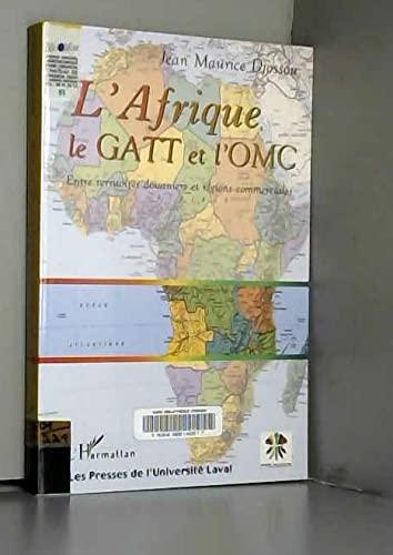 9782738490704: L'Afrique, le GATT et l'OMC : entre territoires douaniers et régions commerciales