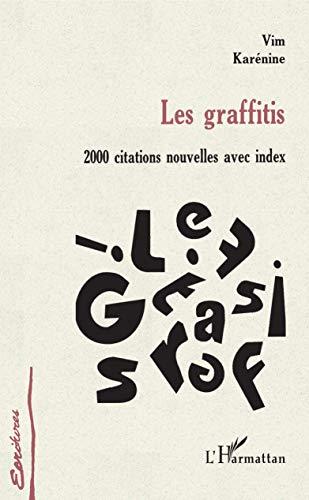 Graffitis (les) 2000 citations nouvelles av [Paperback]: Karenine Vim