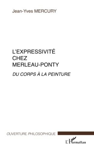 9782738491206: L'expressivite chez merleau-ponty : du corps a la peinture