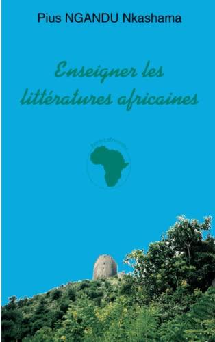 9782738491251: Enseigner les littératures africaines