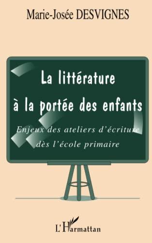 9782738491350: LA LITTERATURE A LA PORTEE DES ENFANTS: Enjeux des ateliers d'écriture dès l'école primaire (French Edition)