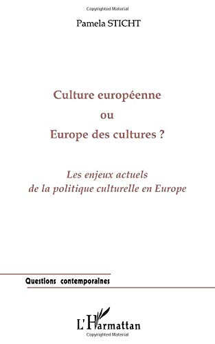9782738491961: Culture europeenne ou Europe des cultures?: Les enjeux actuels de la politique culturelle en Europe (Collection Questions contemporaines) (French Edition)