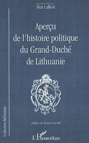 9782738492074: Apercu de l'histoire politique du Grand-Duche de Lithuanie (Collection Bielorussie) (French Edition)