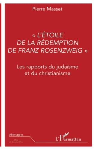 9782738492524: L'�toile de la r�demption de Franz Rozenzweig : les rapports du juda�sme et du christianisme