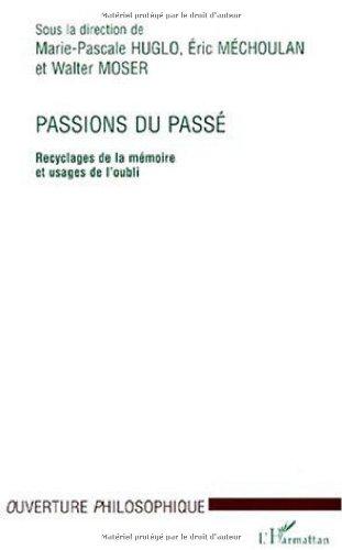 9782738492555: Passions du passe. recyclages de la mémoire et usages de l'oubli