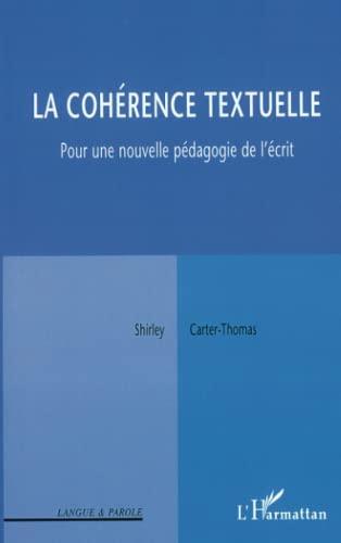 9782738492586: LA COHERENCE TEXTUELLE: Pour une nouvelle pédagogie de l'écrit (Collection Langue & parole) (French Edition)