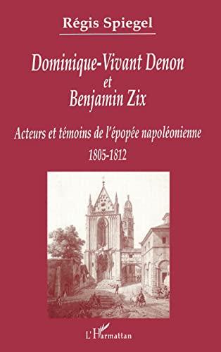 Dominique-Vivant Denon et Benjamin Zix : acteurs: Régis Spiegel