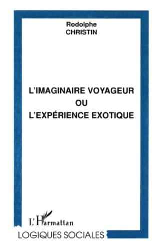 9782738494894: L'imaginaire voyageur ou L'expérience exotique