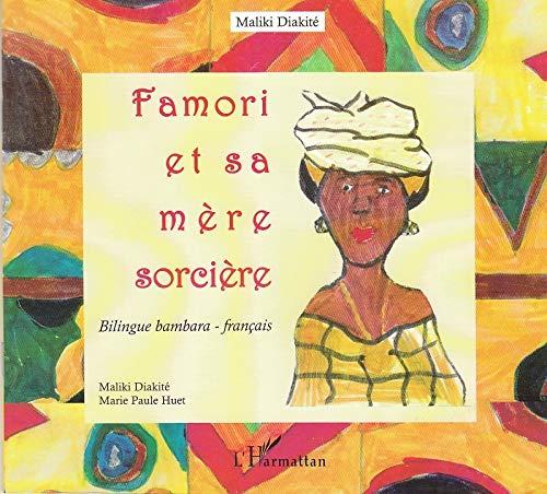 9782738496362: Famori et sa mere sorcière bilingue bambara-français