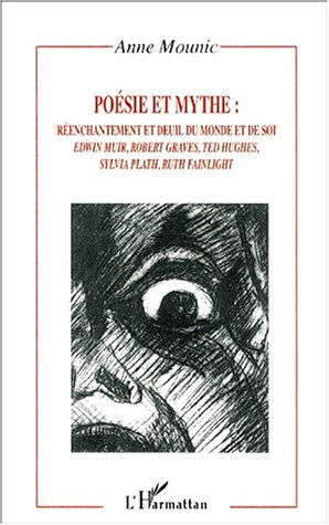 9782738496423: Poesie et mythe: Edwin Muir, Robert Graves, Ted Hughes, Sylvia Plath, Ruth Fainlight (Collection Critiques litteraires) (French Edition)