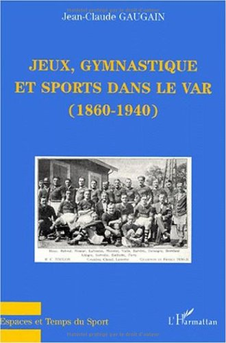 9782738497468: Jeux, gymnastique et sports dans le Var