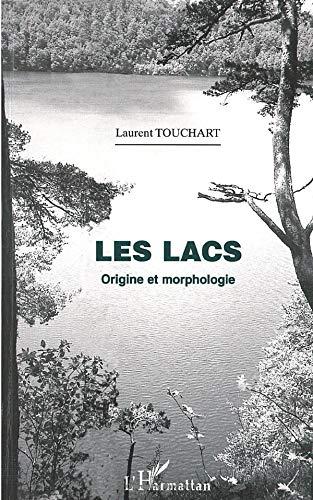 9782738498007: Géographie: LES LACS. - Origine et morphologie (French Edition)
