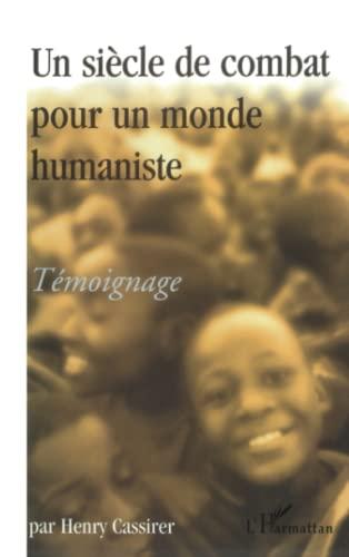 9782738499189: Un siecle de combat pour un monde humaniste. témoignage