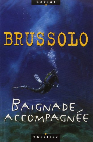 Baignade accompagn?e: Brussolo, Serge