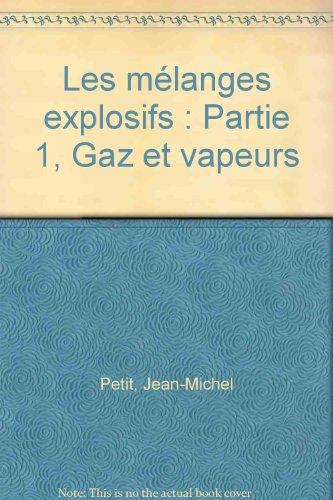 9782738911834: Les m�langes explosifs : Partie 1, Gaz et vapeurs