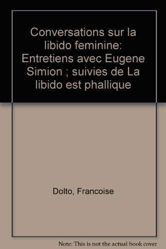 Conversations sur la libido feminine: Entretiens avec: Dolto, Francoise