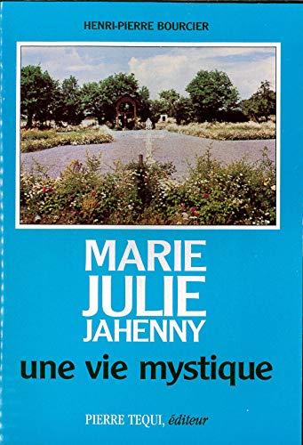 9782740300251: Marie-Julie Jahenny: Une vie mystique, 1850-1941 (French Edition)