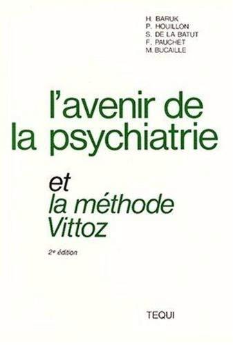 9782740300817: L'avenir de la psychiatrie et la methode vittoz
