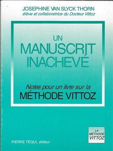 9782740301784: Un manuscrit inachevé : Notes pour un livre sur la Méthode Vittoz