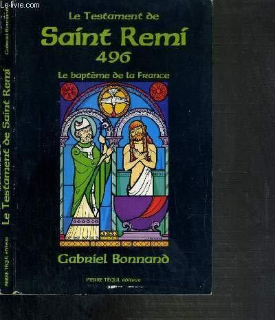 9782740303580: Le testament de Saint Remi 496: Le baptême de la France