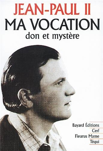 9782740304259: Ma vocation - Don et mystère