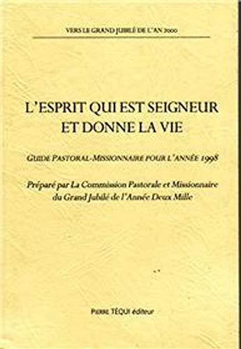 9782740305713: L'Esprit qui est Seigneur et donne la vie : Guide pastoral-missionnaire pour l'ann�e 1998