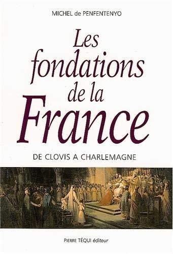 9782740306444: Les fondations de la France : De Clovis à Charlemagne