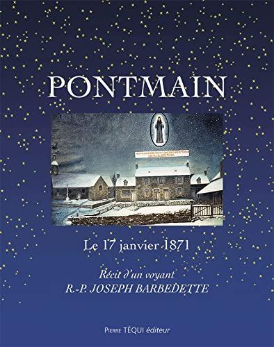 9782740306529: Pontmain, le 17 janvier 1871 : récit d'un voyant