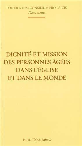 9782740306598: Dignite et mission personnes âgées