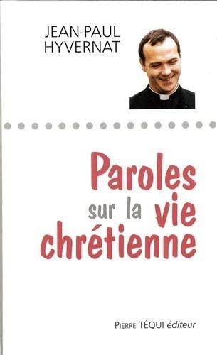 9782740306871: Paroles sur la vie chrétienne