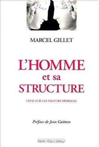 L'homme et sa structure: Marcel Gillet