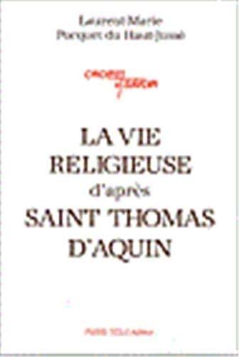 La vie religieuse d'apr?s Saint Thomas d'Aquin: n/a