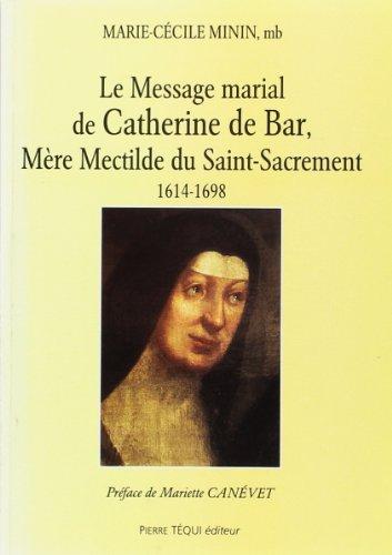 9782740309155: Message Marial de Catherine de Bar Mere Mechtilde du Saint Sacrement
