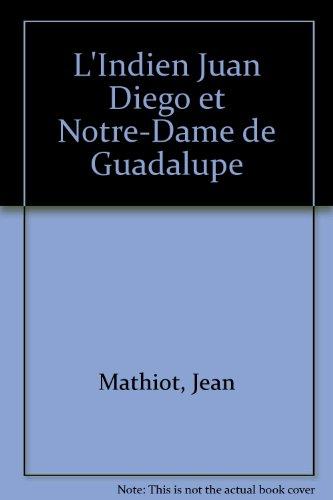 9782740309513: L'Indien Juan Diego et Notre-Dame de Guadalupe