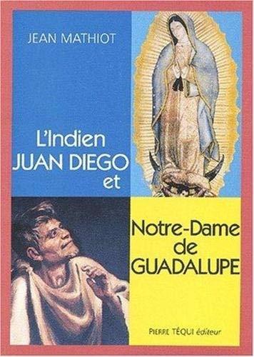 9782740310380: L'Indien Juan Diego et Notre-Dame de Guadalupe
