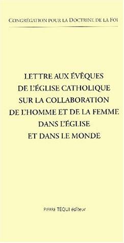 9782740311509: Lettre aux évêques de l'Eglise catholique sur la collaboration de l'homme et de la femme dans l'Eglise et dans le monde