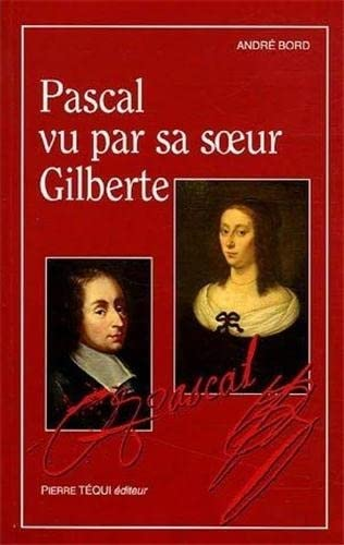 9782740312148: Pascal vu par sa soeur Gilberte (French Edition)