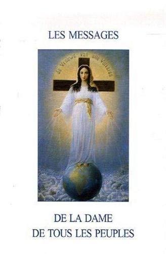 Les messages de la Dame de tous les peuples (French Edition) (274031308X) by [???]